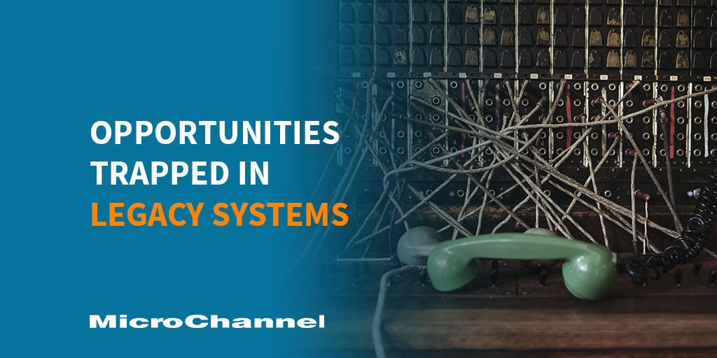 opportunities trapped in legacy system