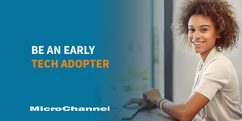 Be A Tech Early Adopter