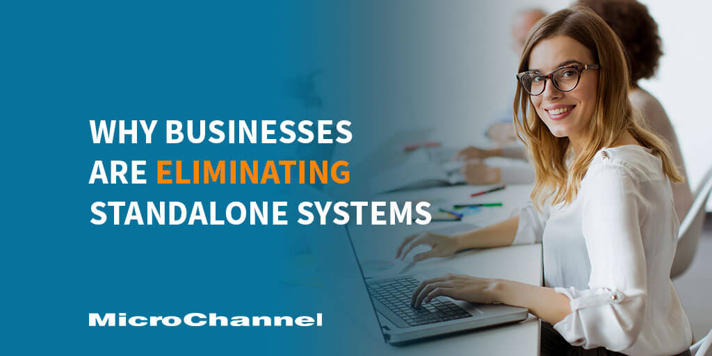 why businesses are eliminating standalone systems